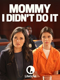 Mommy, I Didn&#39t Do It (2017)