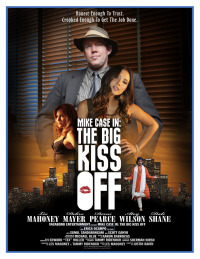 Mike Case in: The Big Kiss Off (2013)