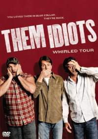Them Idiots Whirled Tour (2012)