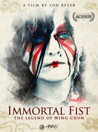 Immortal Fist: The Legend of Wing Chun (2017)